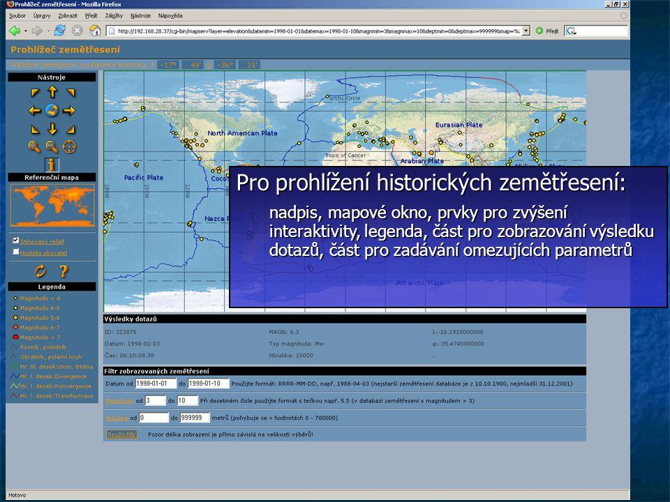 3.5.200618 Pro prohlížení historických zemětřesení: nadpis, mapové okno, prvky pro zvýšení interaktivity, legenda, část pro zobrazování výsledku dotazů, část pro zadávání omezujících parametrů