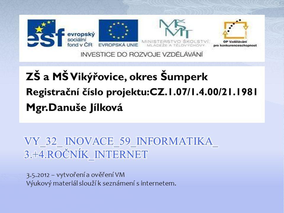 3.5.2012 – vytvoření a ověření VM Výukový materiál slouží k seznámení s internetem.
