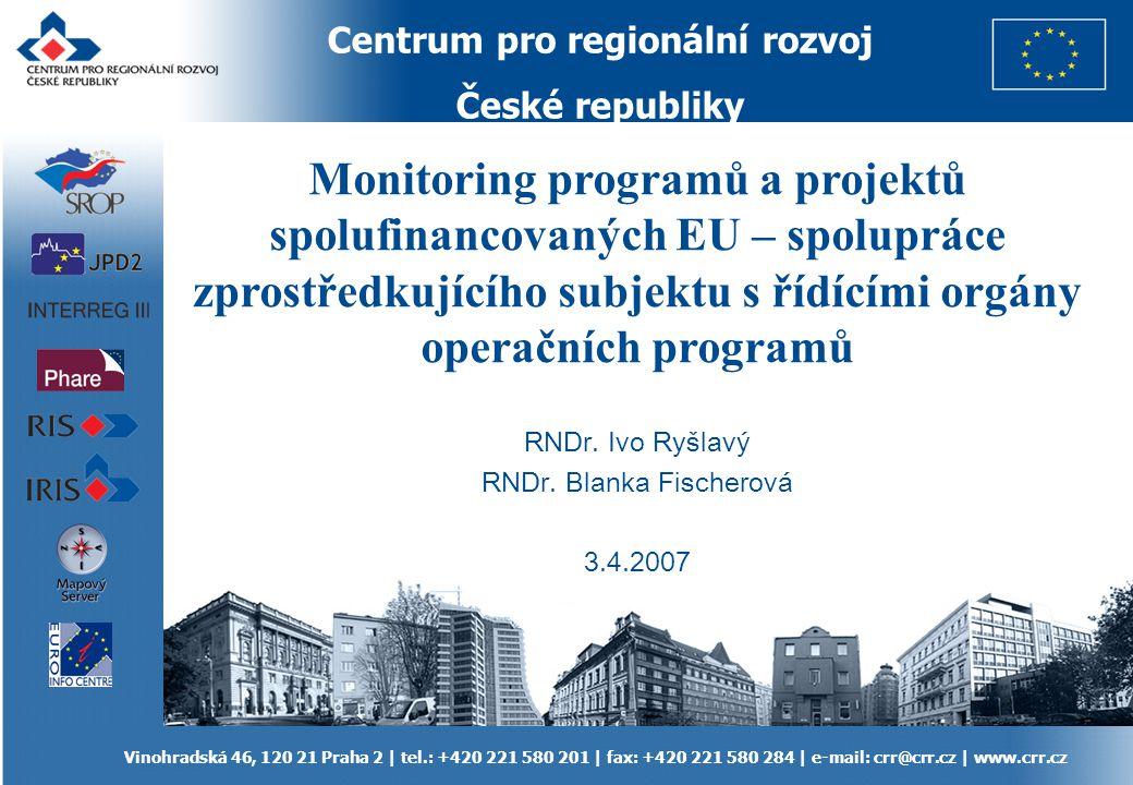 Centrum pro regionální rozvoj České republiky Vinohradská 46, 120 21 Praha 2 | tel.: +420 221 580 201 | fax: +420 221 580 284 | e-mail: crr@crr.cz | w