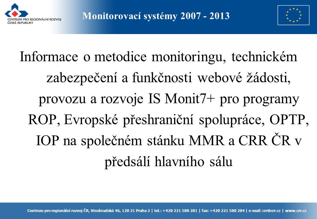 Centrum pro regionální rozvoj ČR, Vinohradská 46, 120 21 Praha 2 | tel.: +420 221 580 201 | fax: +420 221 580 284 | e-mail: crr@crr.cz | www.crr.cz In