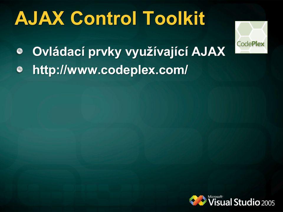 AJAX Control Toolkit Ovládací prvky využívající AJAX http://www.codeplex.com/