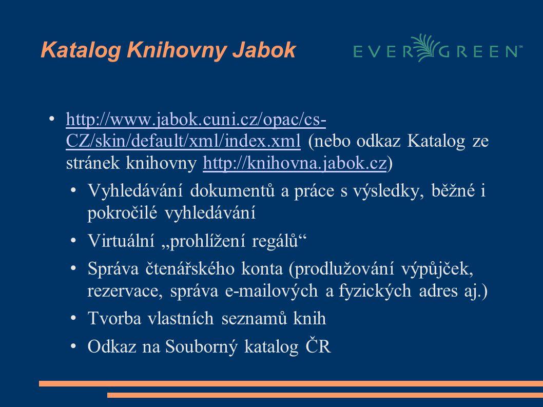 """Katalog Knihovny Jabok http://www.jabok.cuni.cz/opac/cs- CZ/skin/default/xml/index.xml (nebo odkaz Katalog ze stránek knihovny http://knihovna.jabok.cz) http://www.jabok.cuni.cz/opac/cs- CZ/skin/default/xml/index.xmlhttp://knihovna.jabok.cz Vyhledávání dokumentů a práce s výsledky, běžné i pokročilé vyhledávání Virtuální """"prohlížení regálů Správa čtenářského konta (prodlužování výpůjček, rezervace, správa e-mailových a fyzických adres aj.) Tvorba vlastních seznamů knih Odkaz na Souborný katalog ČR"""