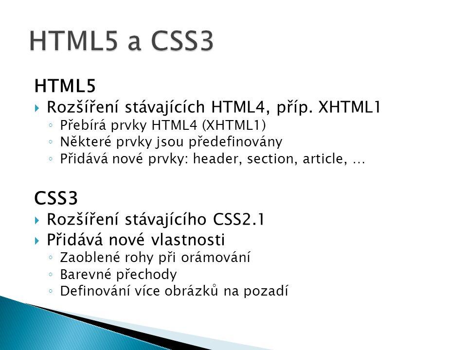 HTML5  Rozšíření stávajících HTML4, příp.
