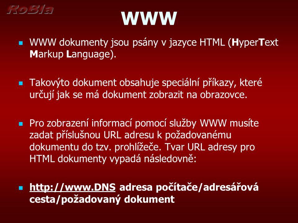 WWW WWW dokumenty jsou psány v jazyce HTML (HyperText Markup Language). Takovýto dokument obsahuje speciální příkazy, které určují jak se má dokument