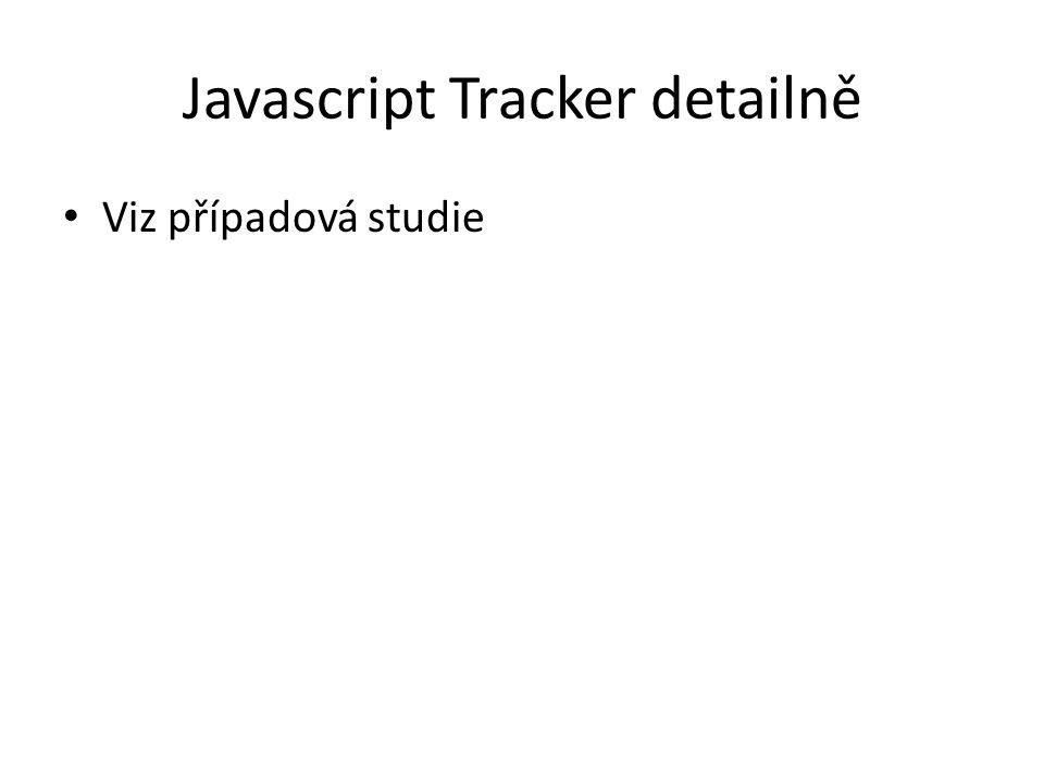 Javascript Tracker detailně Viz případová studie