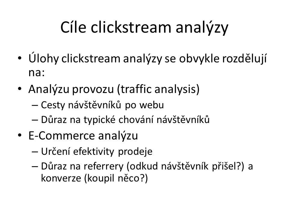 Cíle clickstream analýzy Úlohy clickstream analýzy se obvykle rozdělují na: Analýzu provozu (traffic analysis) – Cesty návštěvníků po webu – Důraz na typické chování návštěvníků E-Commerce analýzu – Určení efektivity prodeje – Důraz na referrery (odkud návštěvník přišel ) a konverze (koupil něco )