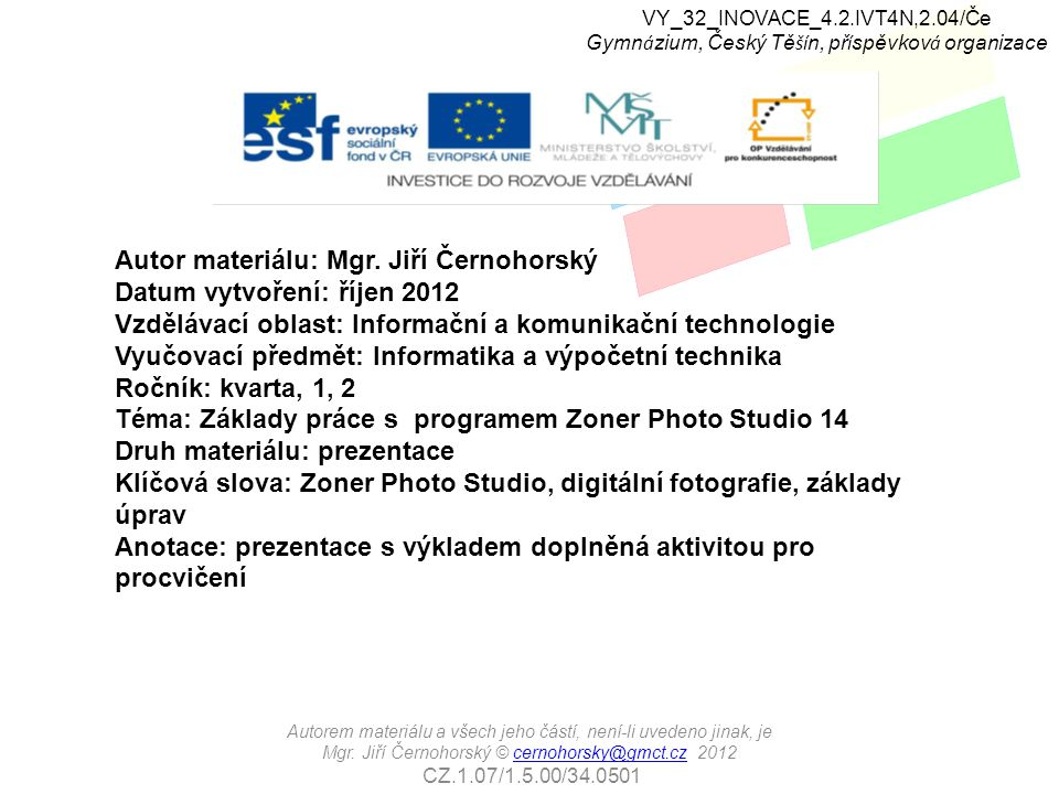 VY_32_INOVACE_4.2.IVT4N,2.04/Če Gymn á zium, Český Tě ší n, př í spěvkov á organizace Autor materiálu: Mgr.