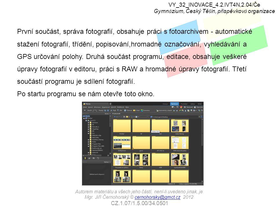 První součást, správa fotografií, obsahuje práci s fotoarchivem - automatické stažení fotografií, třídění, popisování,hromadné označování, vyhledávání a GPS určování polohy.