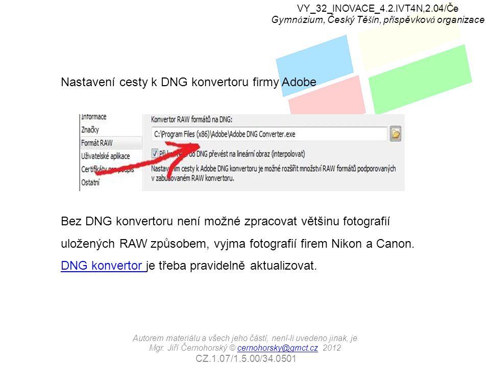 Nastavení cesty k DNG konvertoru firmy Adobe Bez DNG konvertoru není možné zpracovat většinu fotografií uložených RAW způsobem, vyjma fotografií firem