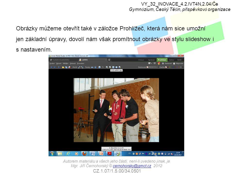 Obrázky můžeme otevřít také v záložce Prohlížeč, která nám sice umožní jen základní úpravy, dovolí nám však promítnout obrázky ve stylu slideshow i s