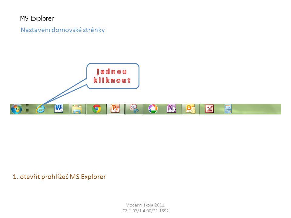 MS Explorer Nastavení domovské stránky 1. otevřít prohlížeč MS Explorer