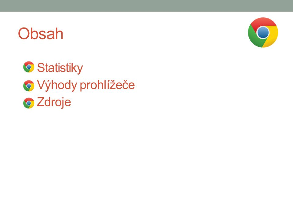Obsah Statistiky Výhody prohlížeče Zdroje