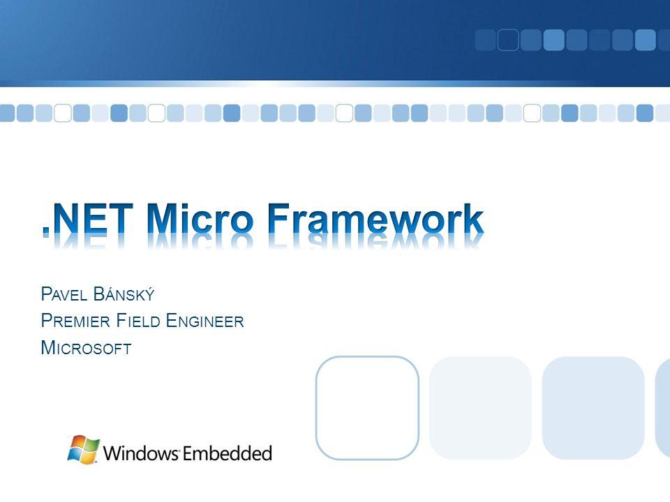 Místo v rodině Windows Embedded Architektura Vlastnosti Práce s IO porty Ukládání dat Uživatelské rozhraní Sériové sběrnice MF Deploy Emulátor DPWS Obchodní model Otázky a případné odpovědi