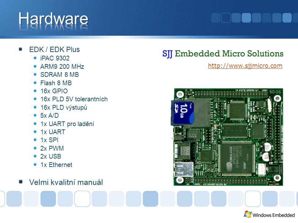 EDK / EDK Plus iPAC 9302 ARM9 200 MHz SDRAM 8 MB Flash 8 MB 16x GPIO 16x PLD 5V tolerantních 16x PLD výstupů 5x A/D 1x UART pro ladění 1x UART 1x SPI 2x PWM 2x USB 1x Ethernet Velmi kvalitní manuál http://www.sjjmicro.com