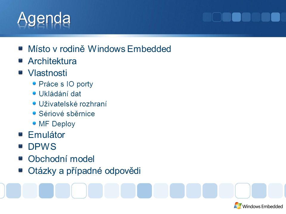 Windows XP Embedded Nativní kód Řízený kód Kompletní.NET Framework 200+ MB Windows Embedded CE Nativní kód Řízený kód Compact Framework ~12 MB.NET Micro Framework Řízený kód ~512KB of Flash, ~300KB of RAM