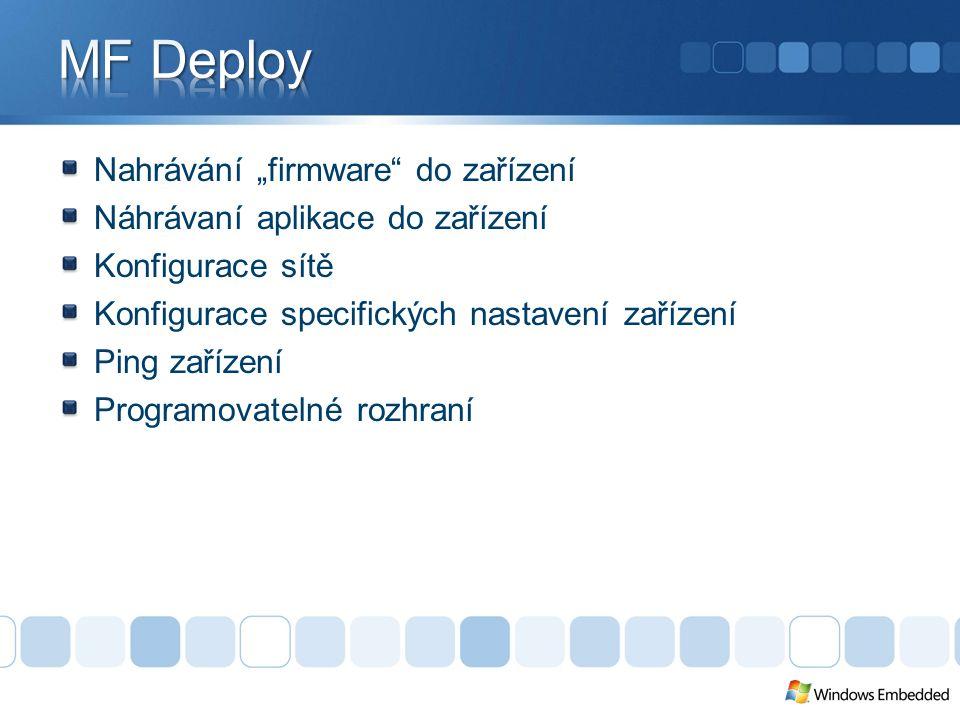 """Nahrávání """"firmware do zařízení Náhrávaní aplikace do zařízení Konfigurace sítě Konfigurace specifických nastavení zařízení Ping zařízení Programovatelné rozhraní"""