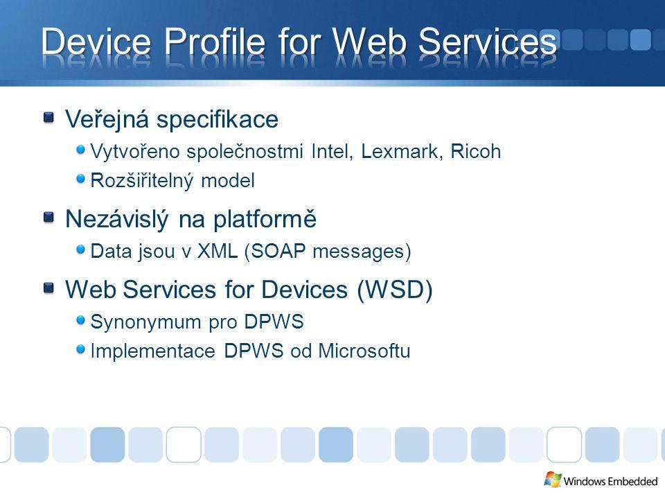 Veřejná specifikace Vytvořeno společnostmi Intel, Lexmark, Ricoh Rozšiřitelný model Nezávislý na platformě Data jsou v XML (SOAP messages) Web Services for Devices (WSD) Synonymum pro DPWS Implementace DPWS od Microsoftu