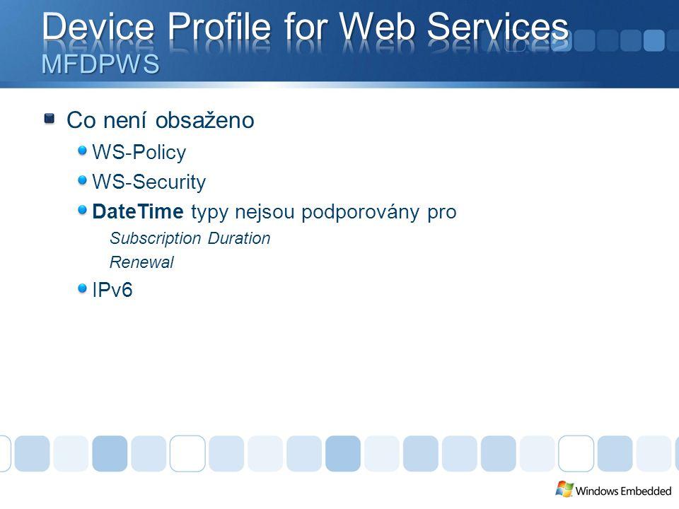 Co není obsaženo WS-Policy WS-Security DateTime typy nejsou podporovány pro Subscription Duration Renewal IPv6