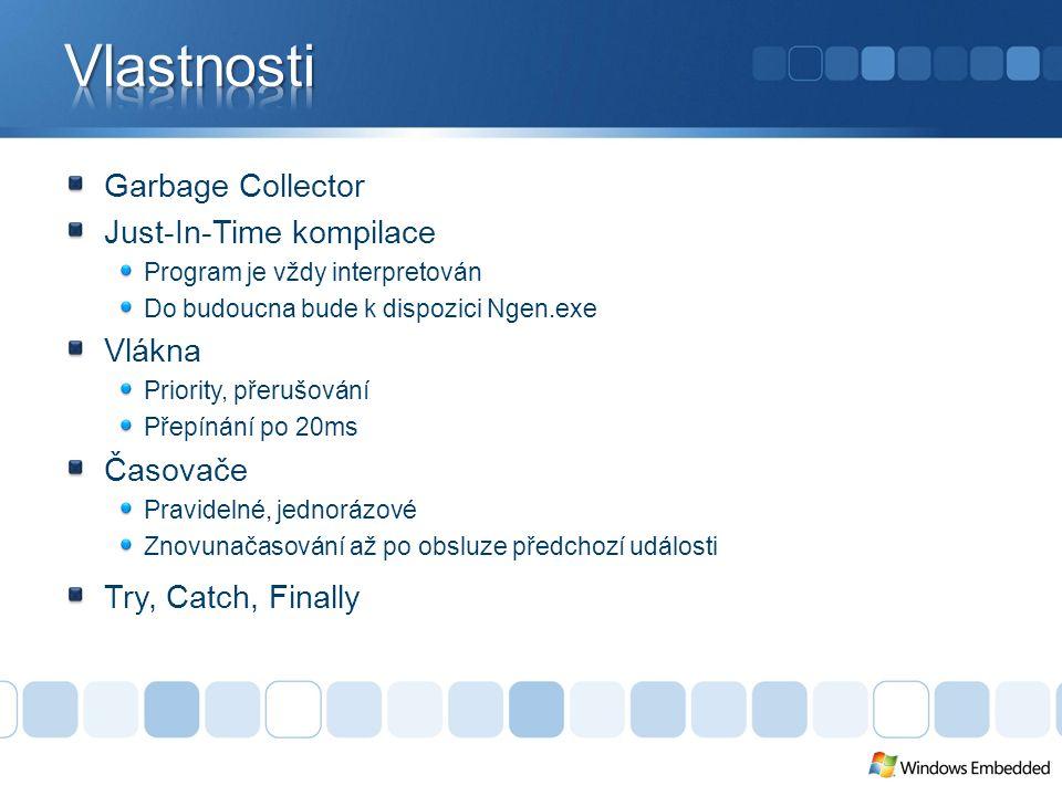 Garbage Collector Just-In-Time kompilace Program je vždy interpretován Do budoucna bude k dispozici Ngen.exe Vlákna Priority, přerušování Přepínání po 20ms Časovače Pravidelné, jednorázové Znovunačasování až po obsluze předchozí události Try, Catch, Finally