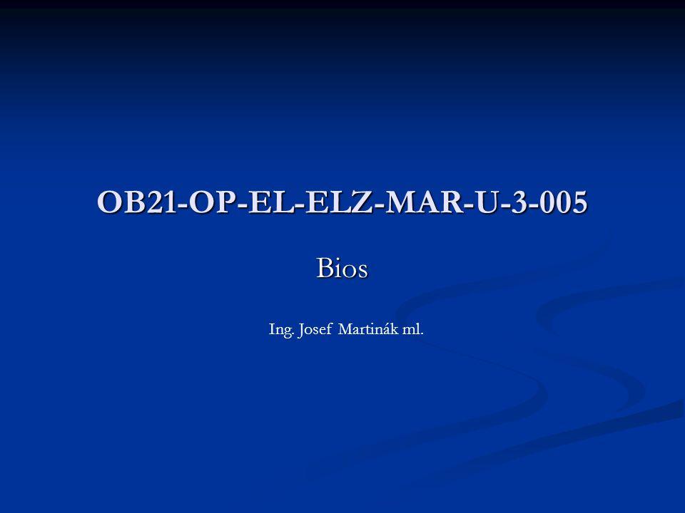 Bios OB21-OP-EL-ELZ-MAR-U-3-005 Ing. Josef Martinák ml.