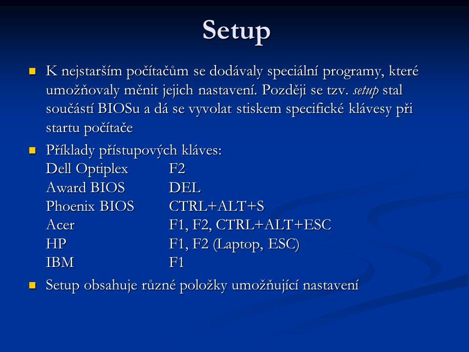 Standart CMOS setup U některých typů BIOS v menu jako položka Main U některých typů BIOS v menu jako položka Main Čas, datum, jazyk Čas, datum, jazyk Umožňuje nastavení parametrů pevných disků a mechanik Umožňuje nastavení parametrů pevných disků a mechanik