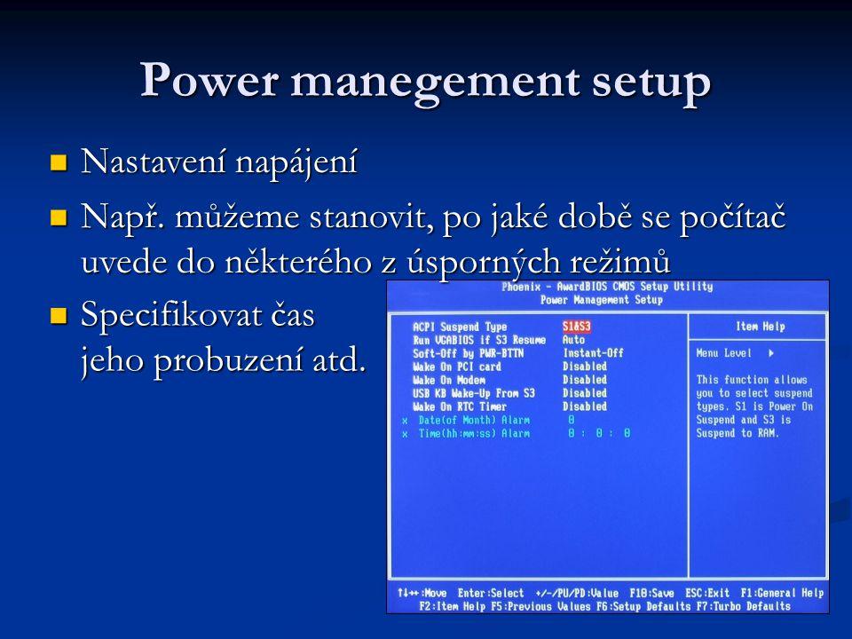 Power manegement setup Nastavení napájení Nastavení napájení Např.
