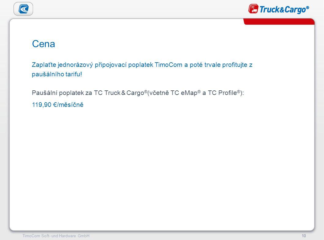 TimoCom – le futur du transport !10TimoCom Soft- und Hardware GmbH10 Zaplaťte jednorázový připojovací poplatek TimoCom a poté trvale profitujte z paušálního tarifu.