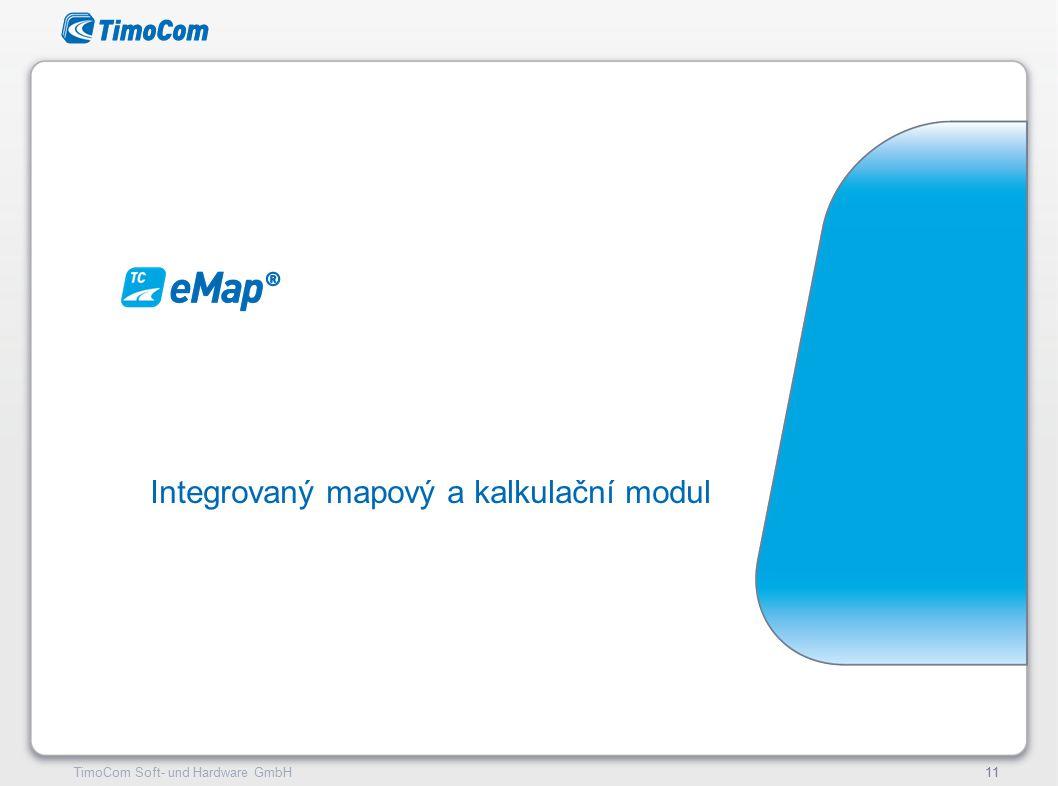 TimoCom – le futur du transport !11TimoCom Soft- und Hardware GmbH11 Integrovaný mapový a kalkulační modul