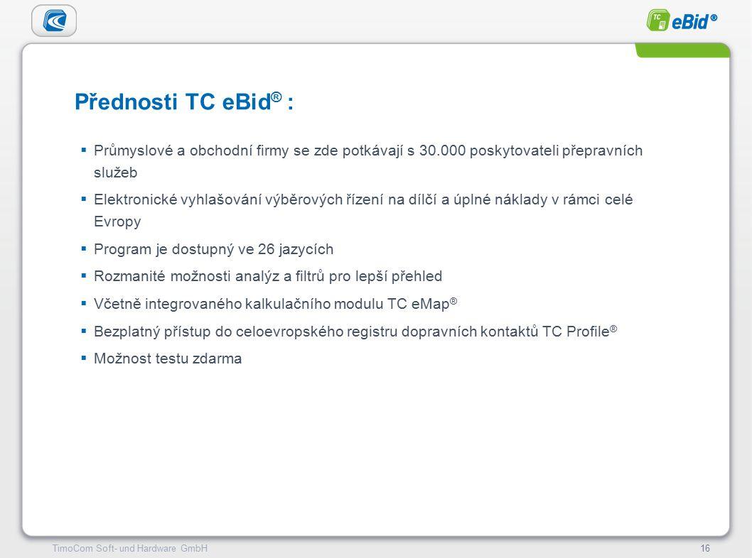 TimoCom – le futur du transport !16TimoCom Soft- und Hardware GmbH16 Přednosti TC eBid ® :  Průmyslové a obchodní firmy se zde potkávají s 30.000 poskytovateli přepravních služeb  Elektronické vyhlašování výběrových řízení na dílčí a úplné náklady v rámci celé Evropy  Program je dostupný ve 26 jazycích  Rozmanité možnosti analýz a filtrů pro lepší přehled  Včetně integrovaného kalkulačního modulu TC eMap ®  Bezplatný přístup do celoevropského registru dopravních kontaktů TC Profile ®  Možnost testu zdarma
