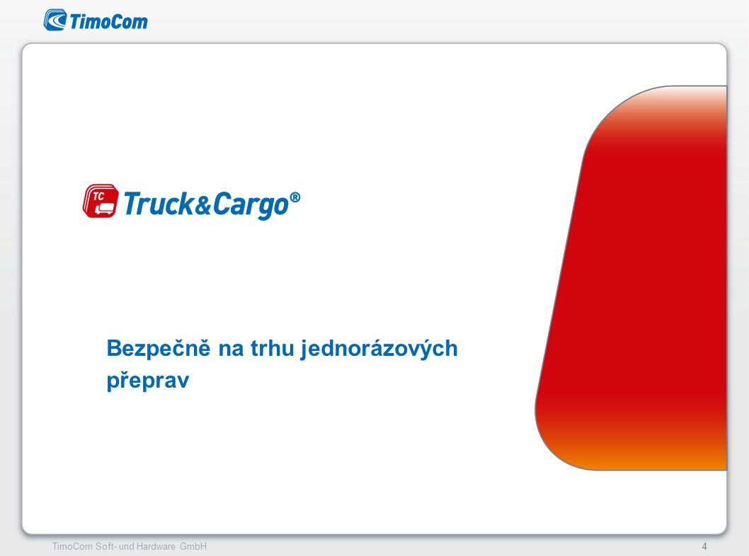 TimoCom – le futur du transport !5TimoCom Soft- und Hardware GmbH5  Denně až 230.000 aktuálních nabídek nákladů a volných vozů.