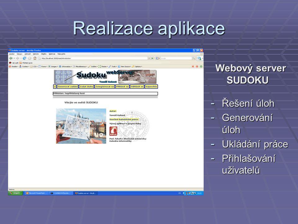 Realizace aplikace Webový server SUDOKU - Řešení úloh - Generování úloh - Ukládání práce - Přihlašování uživatelů