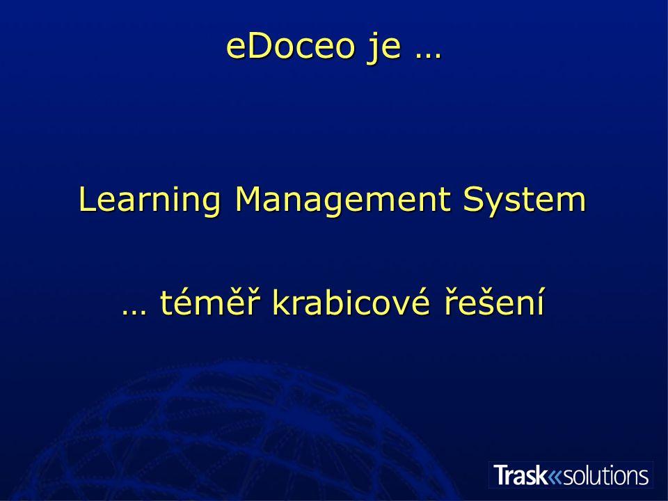 eDoceo  Výsledek spolupráce s IBM   řídící systém + aplikace Autor  Propojení do systémů  Komplexní podpora a servis  Kurzy a testy  Standardy (IMS, AICC/CMI)