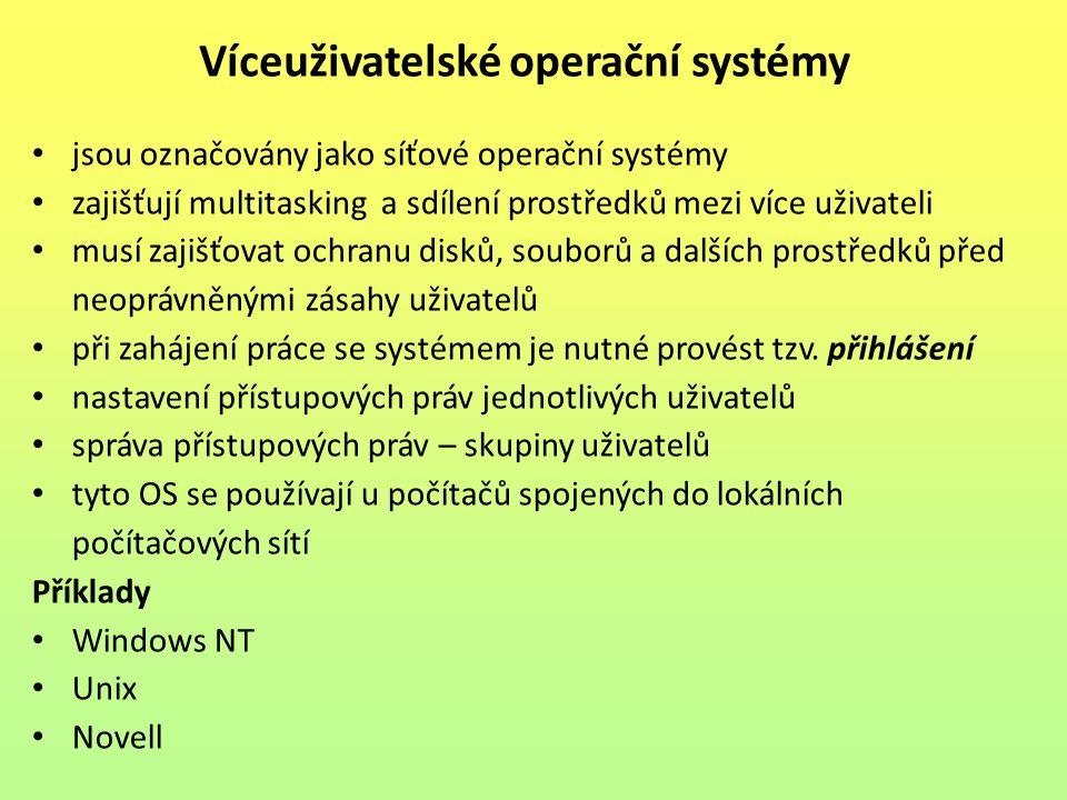 jsou označovány jako síťové operační systémy zajišťují multitasking a sdílení prostředků mezi více uživateli musí zajišťovat ochranu disků, souborů a