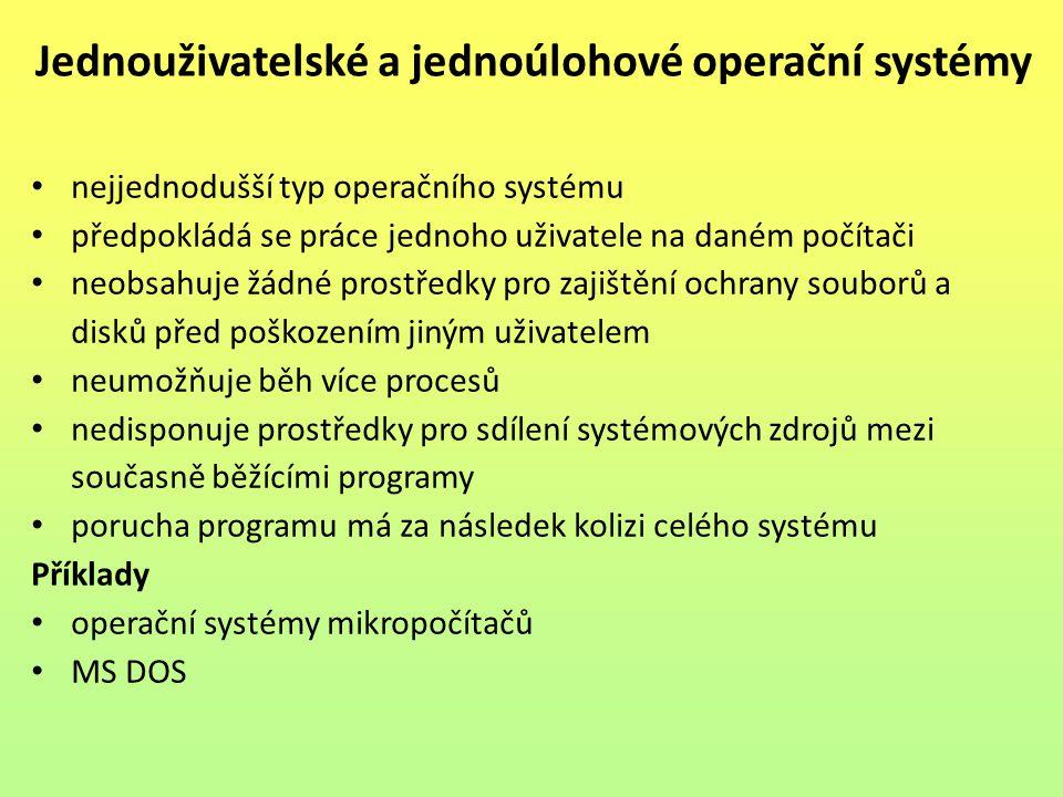 nejjednodušší typ operačního systému předpokládá se práce jednoho uživatele na daném počítači neobsahuje žádné prostředky pro zajištění ochrany soubor