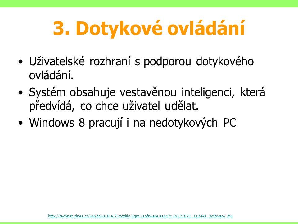 3.Dotykové ovládání Uživatelské rozhraní s podporou dotykového ovládání.