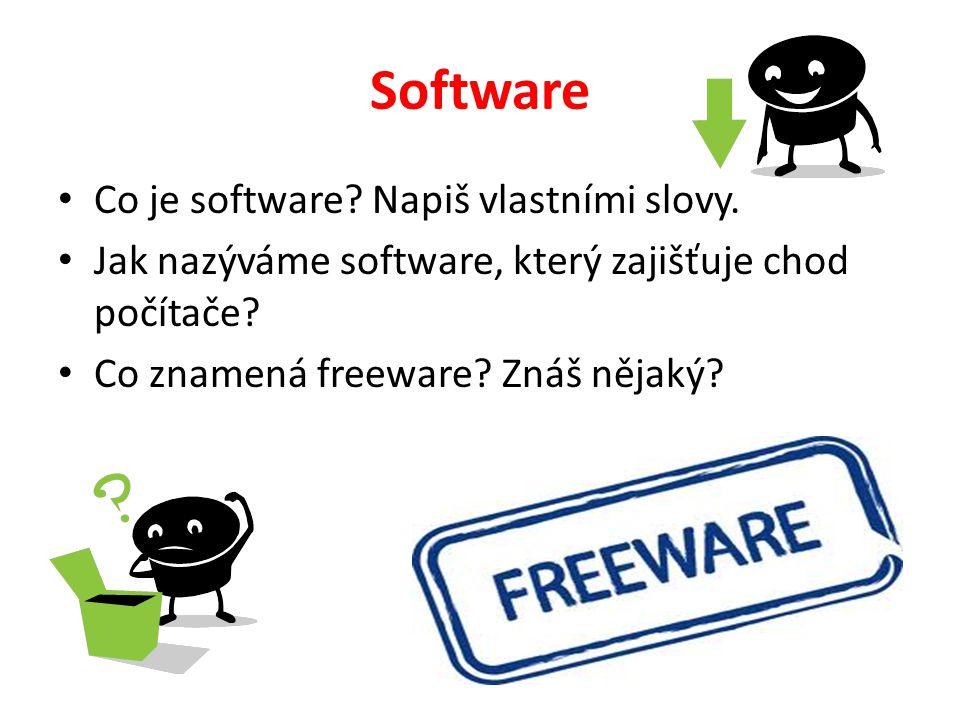 Software Co je software. Napiš vlastními slovy.