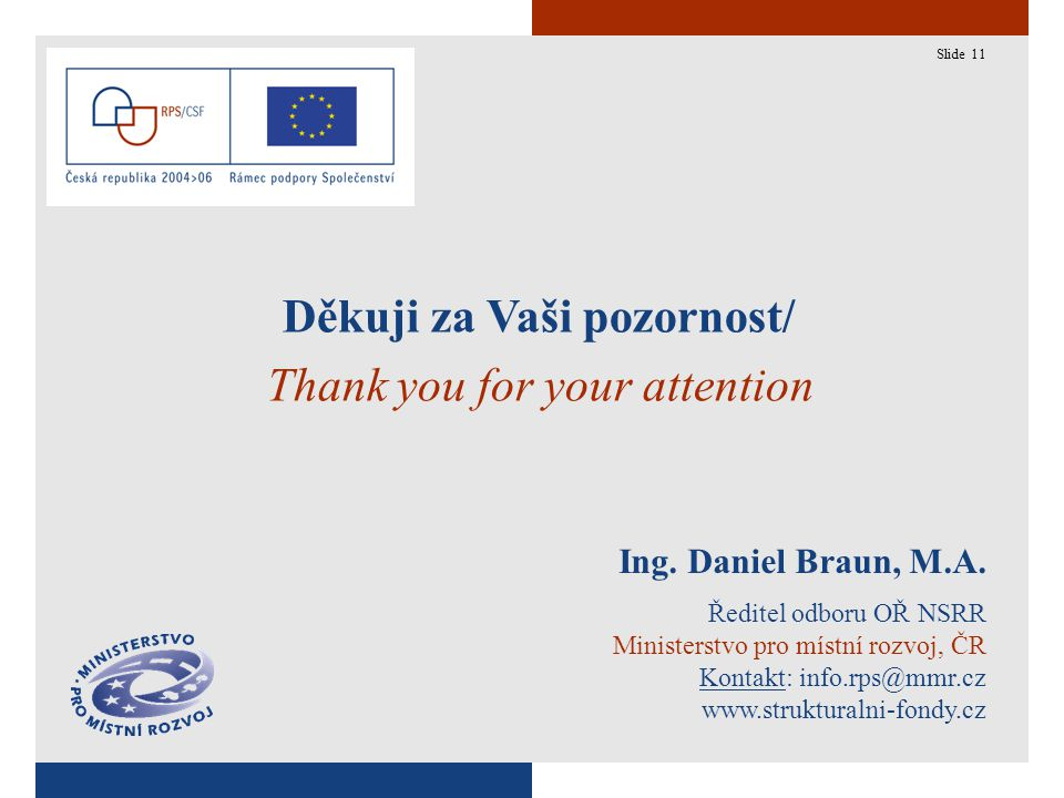11 Děkuji za Vaši pozornost/ Thank you for your attention Ing.