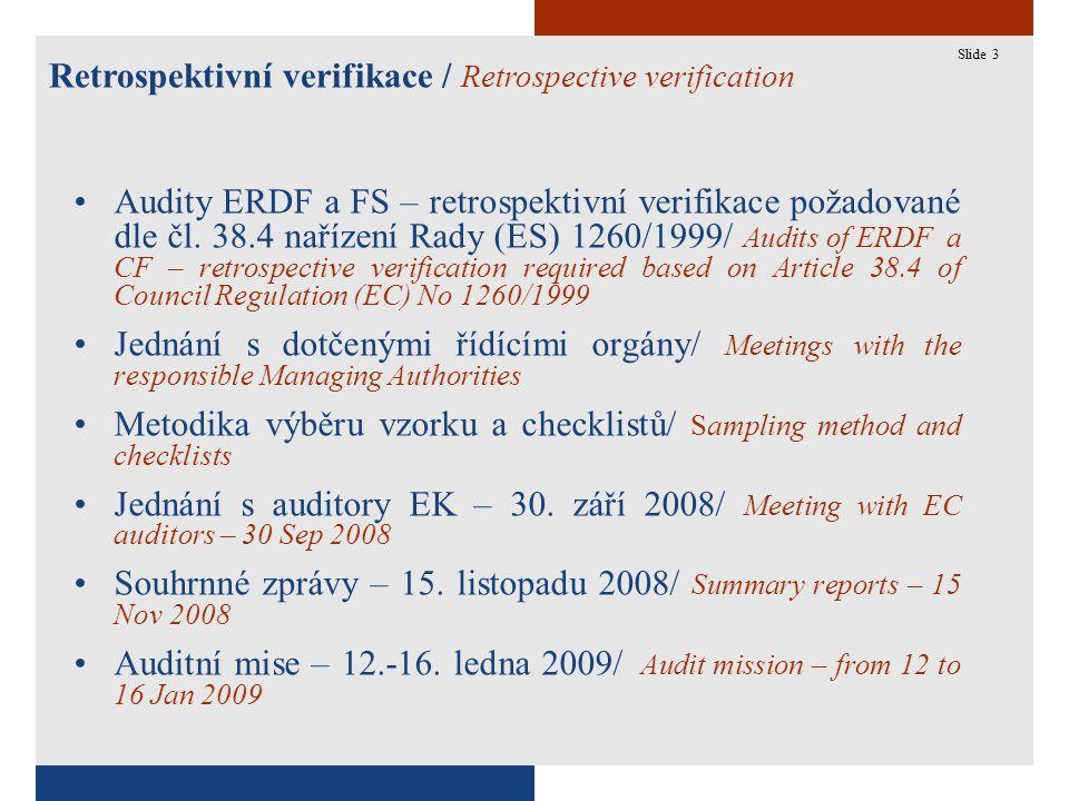 3 Retrospektivní verifikace / Retrospective verification Slide 3 Audity ERDF a FS – retrospektivní verifikace požadované dle čl. 38.4 nařízení Rady (E