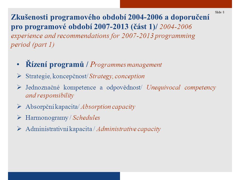 8 Zkušenosti programového období 2004-2006 a doporučení pro programové období 2007-2013 (část 1)/ 2004-2006 experience and recommendations for 2007-20