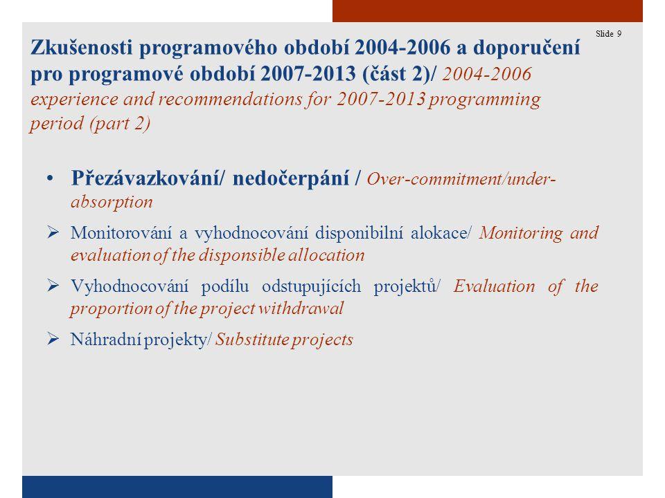 9 Zkušenosti programového období 2004-2006 a doporučení pro programové období 2007-2013 (část 2)/ 2004-2006 experience and recommendations for 2007-20