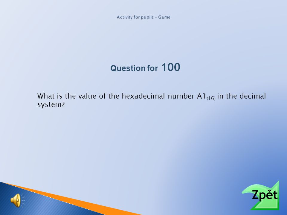 Question for 100 What is the value of the binary number 10101 (2) in the decimal system?