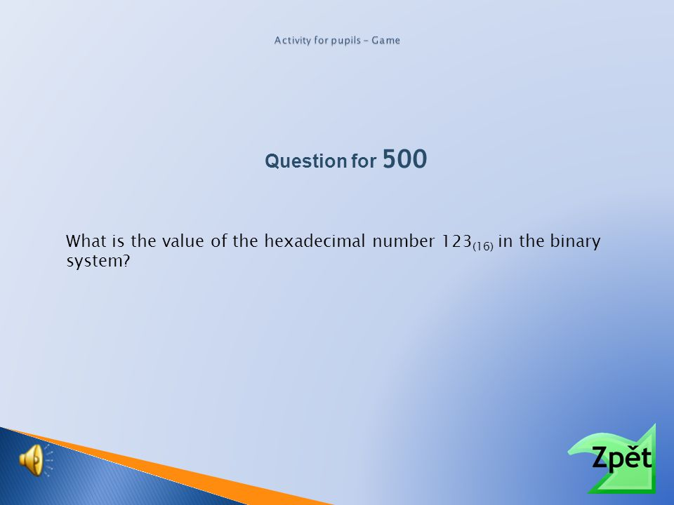 What is the value of the hexadecimal number B8 (16) in the binary system? Question for 500