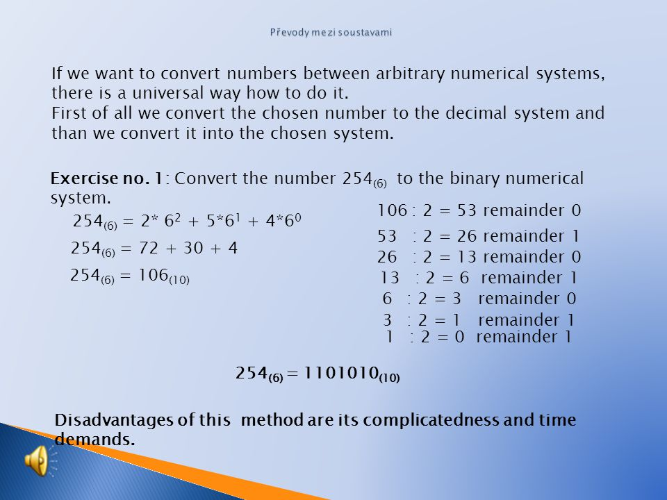 If we want to convert numbers between arbitrary numerical systems, there is a universal way how to do it.
