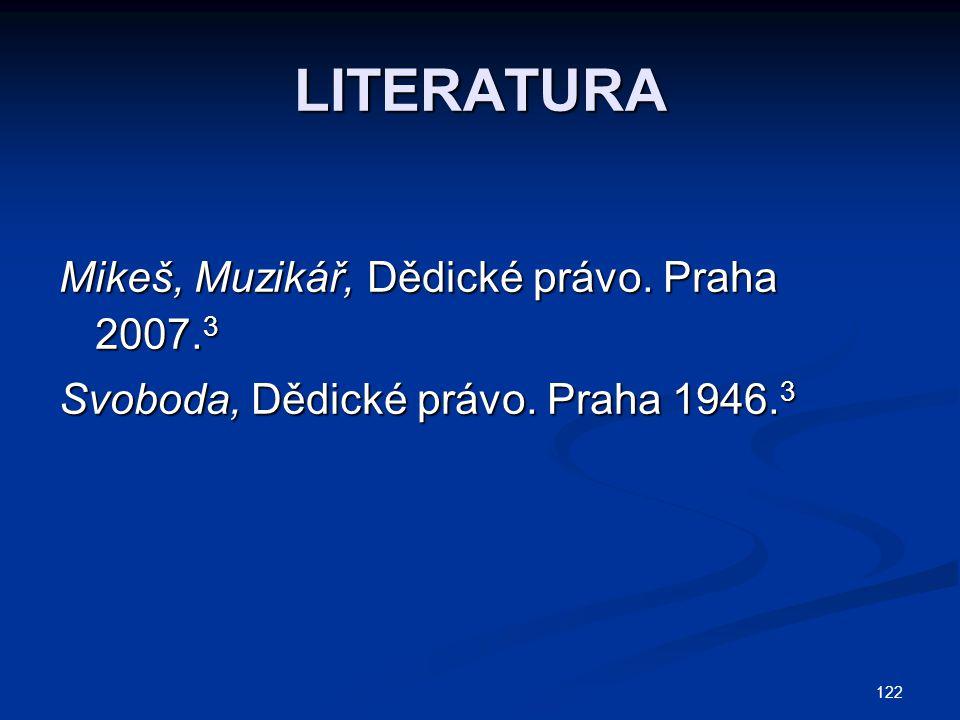 123 JUDIKATURA Fiala (ed.), Přehled judikatury ve věcech Fiala (ed.), Přehled judikatury ve věcech dědických.
