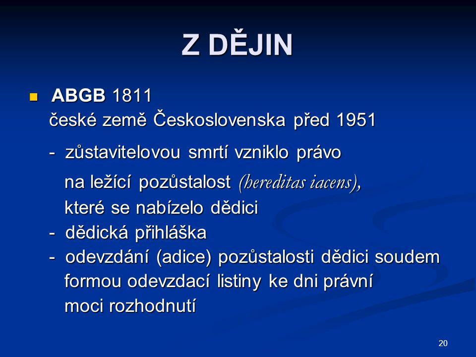 """21 ZDROJE 1.čl. 11/1 LZPS: """"dědění se zaručuje 2."""
