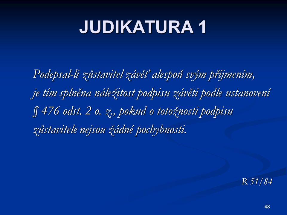 49 JUDIKATURA 2 Svědkem ve smyslu ustanovení § 476b o.