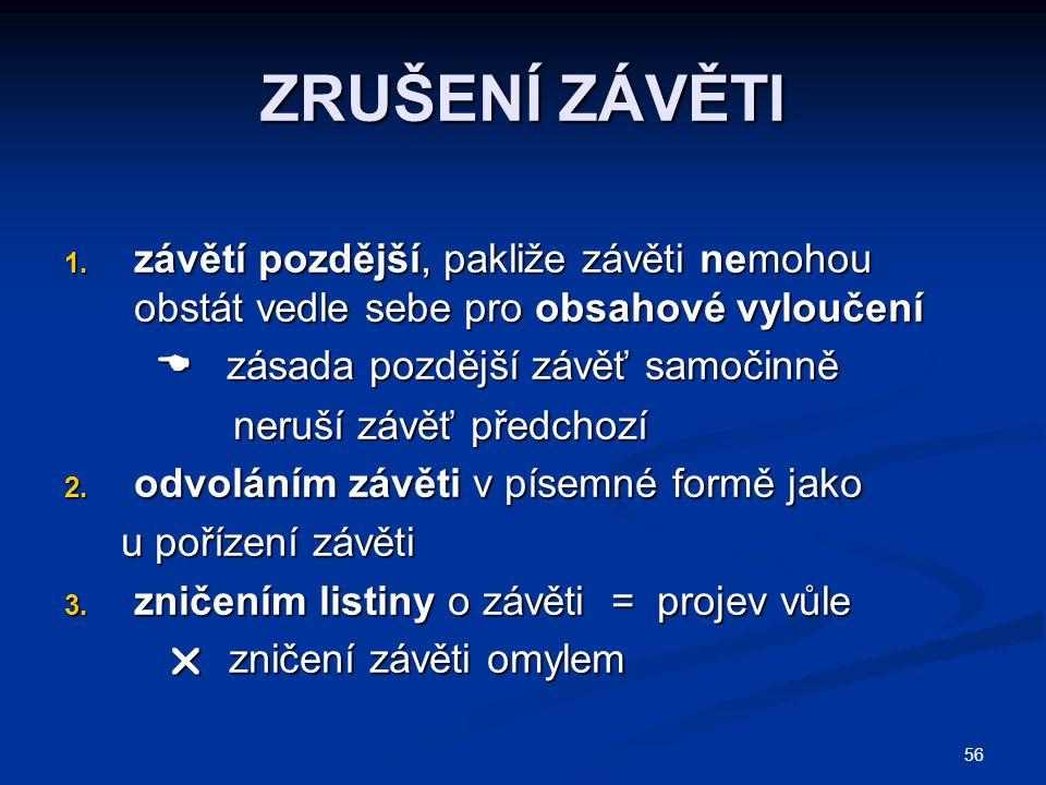 57 VEŘEJNOPRÁVNÍ EVIDENCE ZÁVĚTÍ Notářská komora ČR v Praze not.