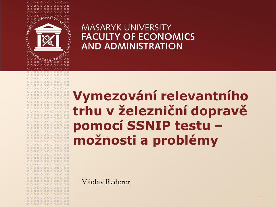 1 Vymezování relevantního trhu v železniční dopravě pomocí SSNIP testu – možnosti a problémy Václav Rederer