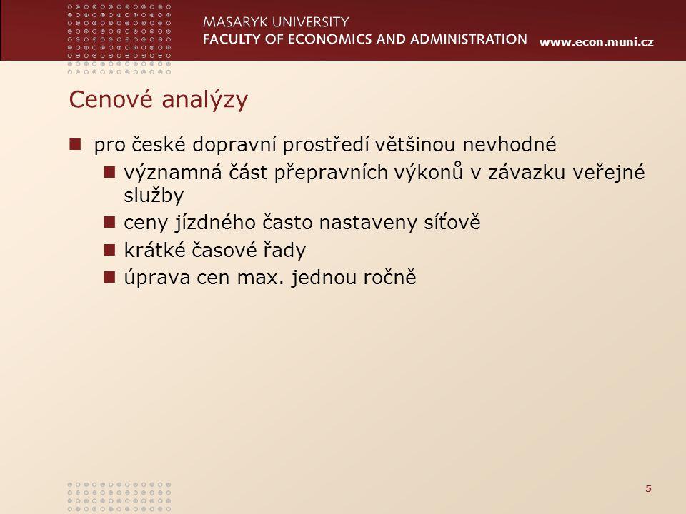 www.econ.muni.cz Cenové analýzy pro české dopravní prostředí většinou nevhodné významná část přepravních výkonů v závazku veřejné služby ceny jízdného