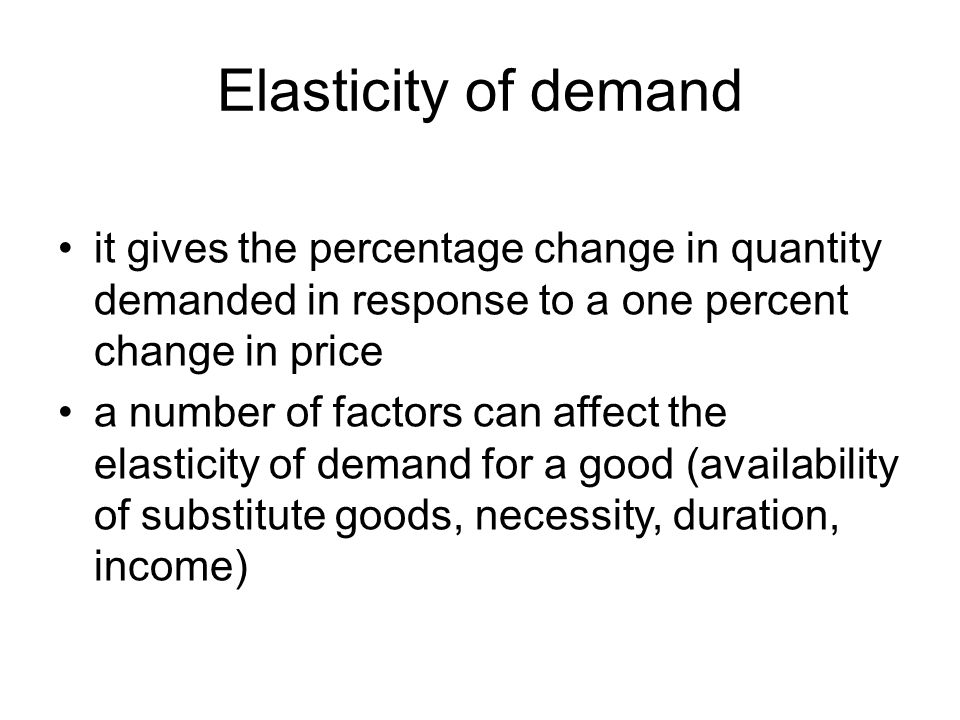 Remember various research methods are used to calculate price elasticities in real life, including analysis of historic sales data price elasticity of demand (PED) was devised by Alfred Marshall a demand curve is a graphical depiction, it shows how the quantity demanded of some product during a specified period of time will change as the price of that product changes, holding all other determinants of quantity demanded constant price is usually measured on the vertical axis and quantity demanded on the horizontal axis